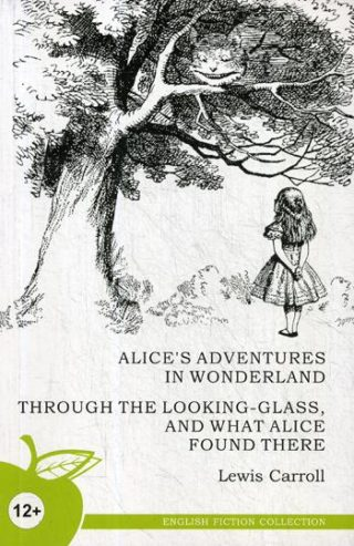 "Книга ""Alice's Adventures in Wonderland; Through the Looking-Class"