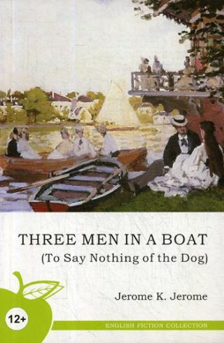 "Книга ""Three Men in a Boat (to Say Nothing of the Dog) = Трое в лодке"